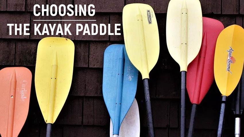 Choosing the Kayak Paddle