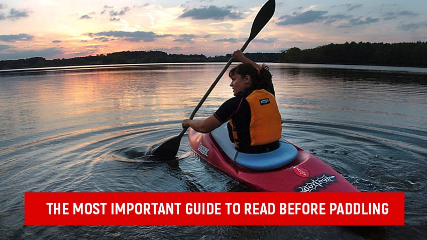 The Most Important Guide to Read before Paddling