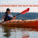 The Rudder vs Skeg- the Ultimate Debate that Helps You Decide